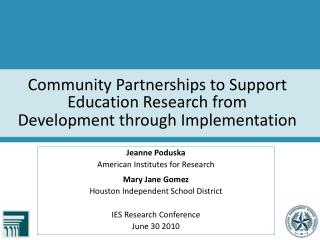 Community Partnerships to Support Education Research from  Development through Implementation