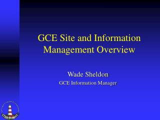 GCE Site and Information Management Overview