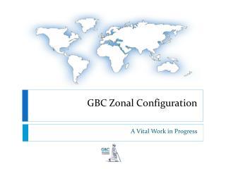 GBC Zonal Configuration