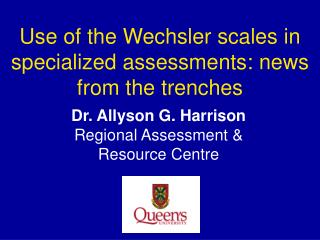 Use of the Wechsler scales in specialized assessments: news from the trenches