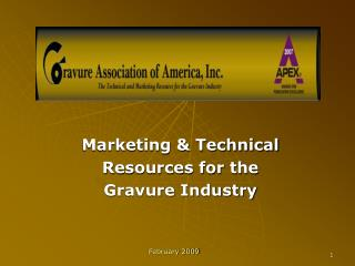 Marketing & Technical  Resources for the  Gravure Industry