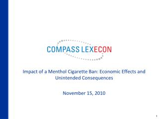 Impact of a Menthol Cigarette Ban: Economic Effects and Unintended Consequences November 15, 2010