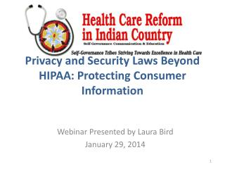 Privacy and Security Laws Beyond HIPAA: Protecting Consumer Information