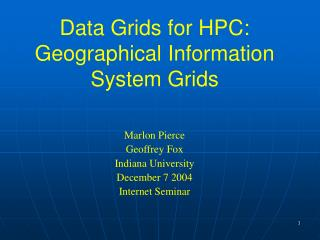 Data Grids for HPC:  Geographical Information System Grids