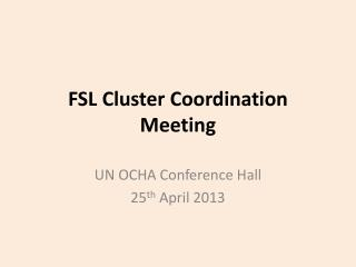 FSL Cluster Coordination Meeting