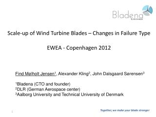 Scale -up of Wind Turbine Blades – Changes in  Failure  Type  EWEA - Copenhagen 2012