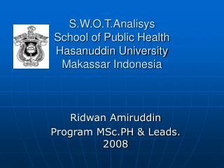 S.W.O.T.Analisys School of Public Health Hasanuddin University Makassar Indonesia