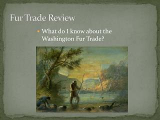 Fur Trade Review