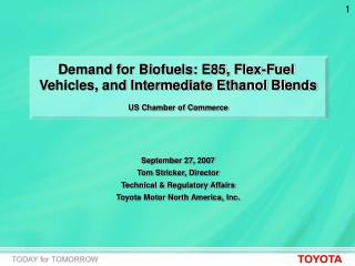 Demand for Biofuels: E85, Flex-Fuel  Vehicles, and Intermediate Ethanol Blends