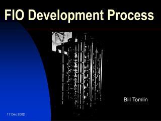 FIO Development Process