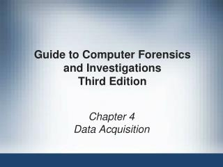 Guide to Computer Forensics and Investigations Third Edition