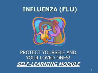 INFLUENZA ( FLU )