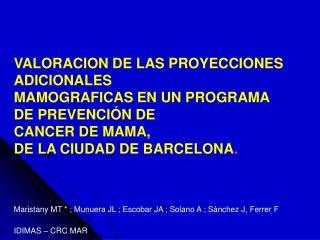 VALORACION DE LAS PROYECCIONES  ADICIONALES MAMOGRAFICAS EN UN PROGRAMA  DE PREVENCI N DE  CANCER DE MAMA, DE LA CIUDAD