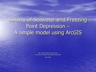 Salinity of Seawater and Freezing Point Depression –  A simple model using ArcGIS