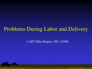Problems During Labor and Delivery