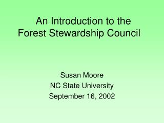 An Introduction to the  Forest Stewardship Council