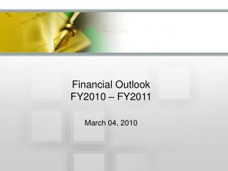 Financial Outlook  FY2010 – FY2011