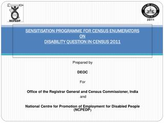 SENSITISATION PROGRAMME FOR CENSUS ENUMERATORS  ON  DISABILITY QUESTION IN CENSUS 2011
