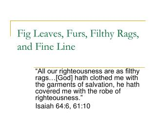 Fig Leaves, Furs, Filthy Rags, and Fine Line
