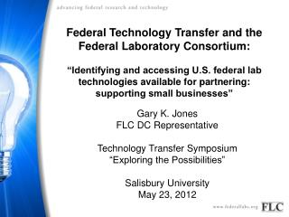 Federal Technology Transfer and the Federal Laboratory Consortium: