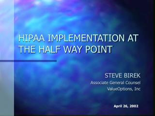 HIPAA IMPLEMENTATION AT THE HALF WAY POINT