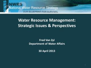Water  Resource  Management: Strategic Issues & Perspectives Fred Van Zyl