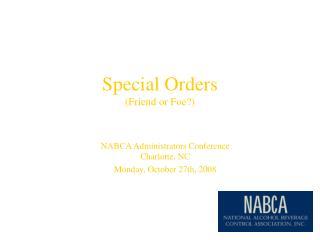 Special Orders (Friend or Foe?)