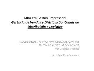 MBA em Gest o Empresarial Ger ncia de Vendas e Distribui  o: Canais de Distribui  o e Log stica