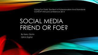 Social Media  Friend or foe?