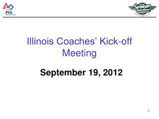 Illinois Coaches� Kick-off Meeting