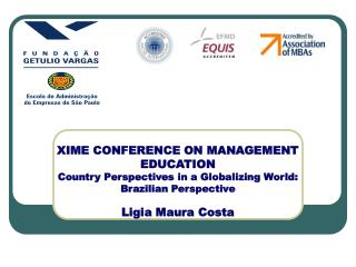 XIME CONFERENCE ON MANAGEMENT EDUCATION Country Perspectives in a Globalizing World: