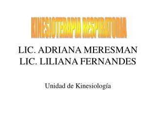 LIC. ADRIANA MERESMAN LIC. LILIANA FERNANDES