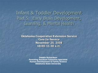 Infant & Toddler Development Part 5:  Early Brain Development, Learning, & Mental Health