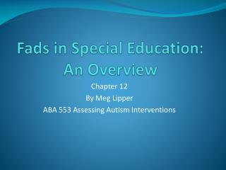 Fads in Special Education:  An Overview