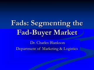 Fads: Segmenting the Fad-Buyer Market
