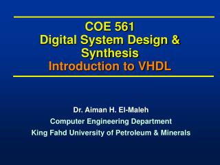 COE 561 Digital System Design & Synthesis Introduction to VHDL