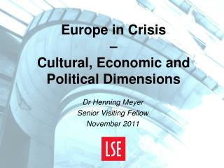 Europe in Crisis  –  Cultural, Economic and Political Dimensions