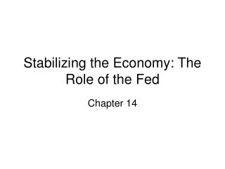 Stabilizing the Economy: The Role of the Fed
