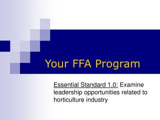 Essential Standard 1.0:  Examine leadership opportunities related to horticulture industry