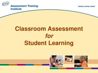 Classroom Assessment  for Student Learning