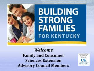 Welcome  Family and Consumer Sciences Extension Advisory Council Members