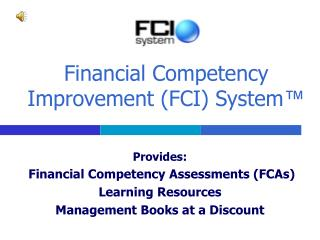 Financial Competency Improvement (FCI) System �
