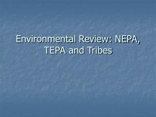 Environmental Review: NEPA, TEPA and Tribes