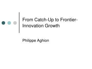 From Catch-Up to Frontier-Innovation Growth