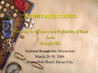 ACTIVITY-BASED COSTING Increasing the Efficiency and Profitability of Rural Banks  through ABC