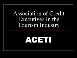 Association of Credit Executives in the Tourism Industry