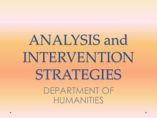 ANALYSIS and INTERVENTION STRATEGIES