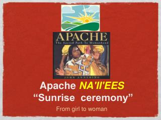 "Apache  NA'II'EES  ""Sunrise  ceremony"""