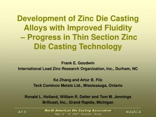 Development of Zinc Die Casting Alloys with Improved Fluidity    Progress in Thin Section Zinc Die Casting Technology