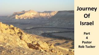 Journey Of Israel Part 4 Pastor Rob Tucker